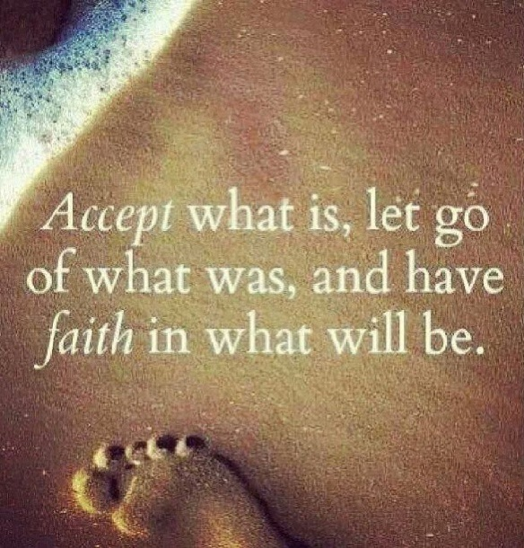 Accept-what-is-let-go-of-what-was-and-have-faith-in-what-will-be